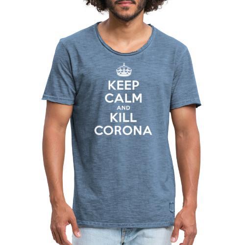 KEEP CALM and KILL CORONA - Männer Vintage T-Shirt