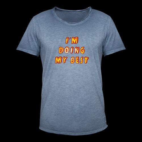 I m doing my best - Men's Vintage T-Shirt