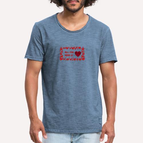 All You Need Is..Custom Design T-shirt Apparel - Men's Vintage T-Shirt