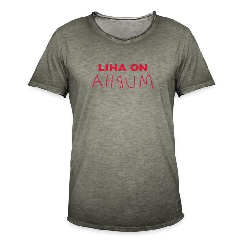 Liha on Ahrum - Liha on Murha - Miesten vintage t-paita