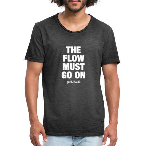 THE FLOW MUST GO ON - Maglietta vintage da uomo