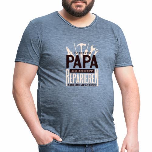 Wenn Papa es nicht reparieren kann....... - Männer Vintage T-Shirt
