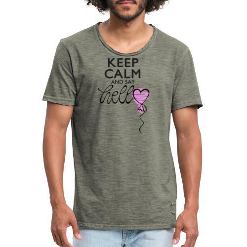 Keep calm and say hello - Männer Vintage T-Shirt