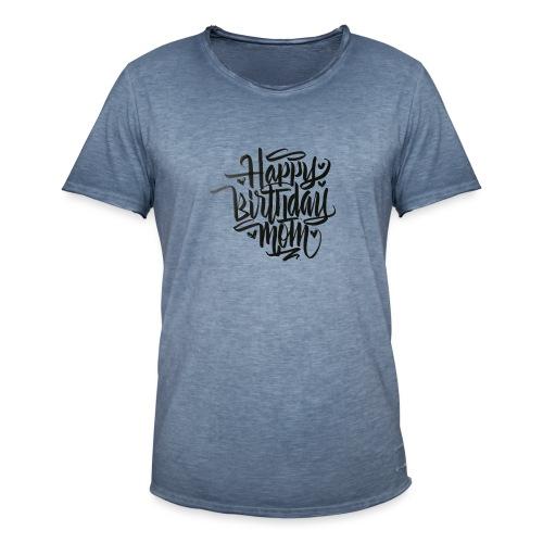 happy birthday mom - T-shirt vintage Homme
