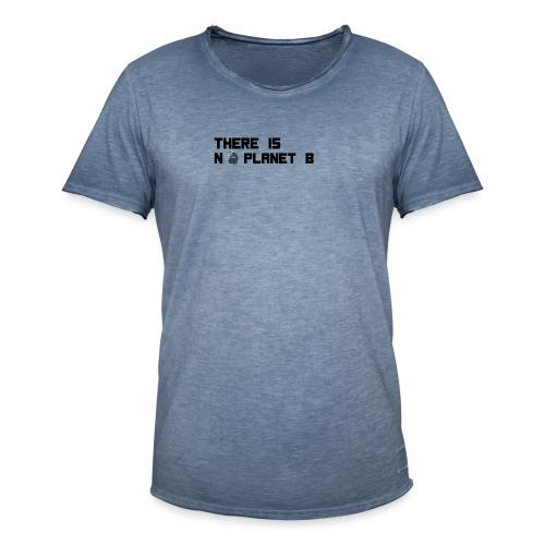 There is no Planet B, Kein Plan B für die Erde - Männer Vintage T-Shirt