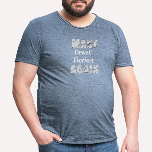 Make Orwell Fiction Again Survaillance Print - Men's Vintage T-Shirt
