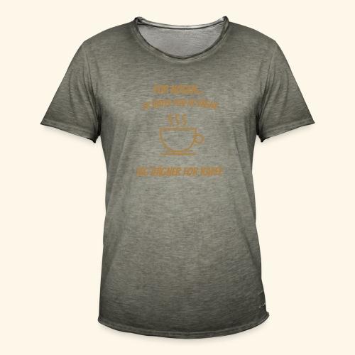 Jeg vågner for kaffe - Herre vintage T-shirt
