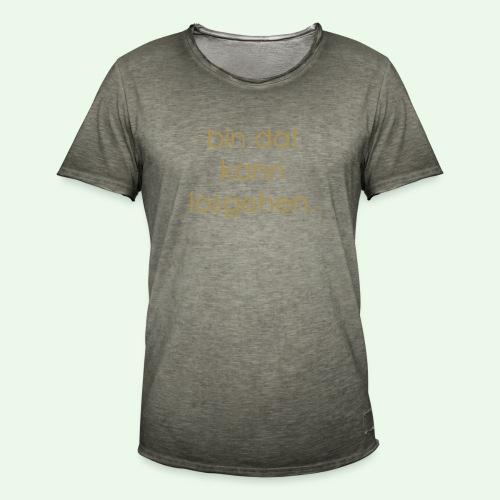 bin da! kann losgehen. Best of T-Shirt - Männer Vintage T-Shirt