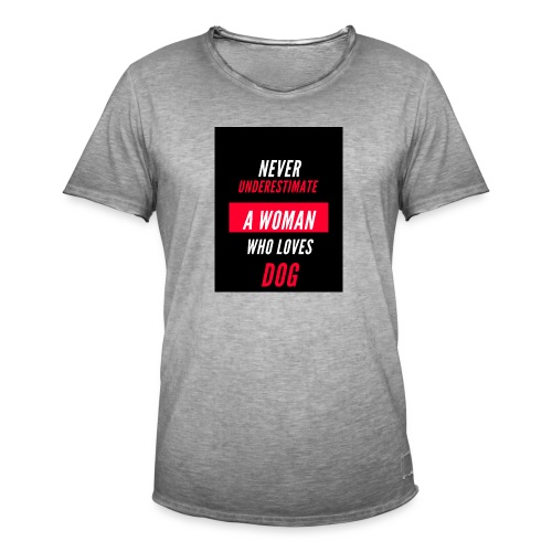 NEVER UNDERESTIMATE A WOMAN WHO LOVES DOG - T-shirt vintage Homme