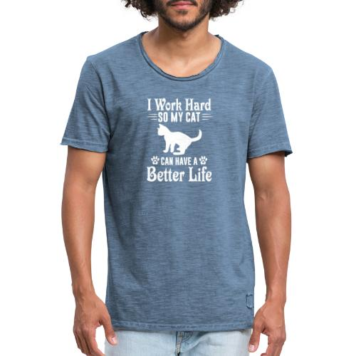 I work hard so my cat can have a better life - Vintage-T-shirt herr