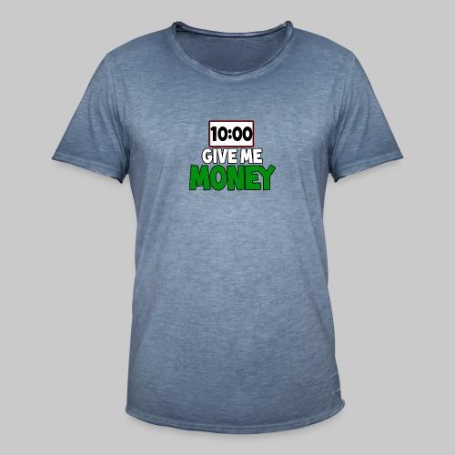 Give me money! - Men's Vintage T-Shirt