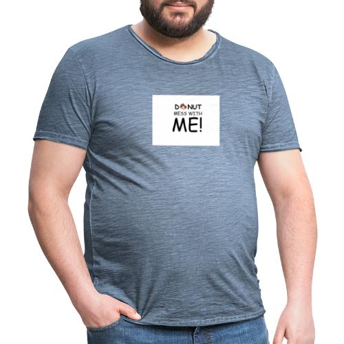 DONUT MESS WITH ME - Men's Vintage T-Shirt