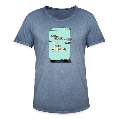 Your Milk Is Too Warm - Men's Vintage T-Shirt