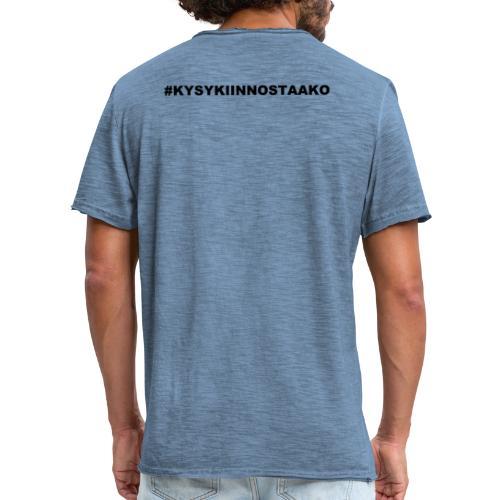 # KYSYKIINNOSTAAKO - Miesten vintage t-paita