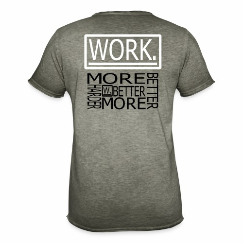BETTER HARDER MORE - Mannen Vintage T-shirt