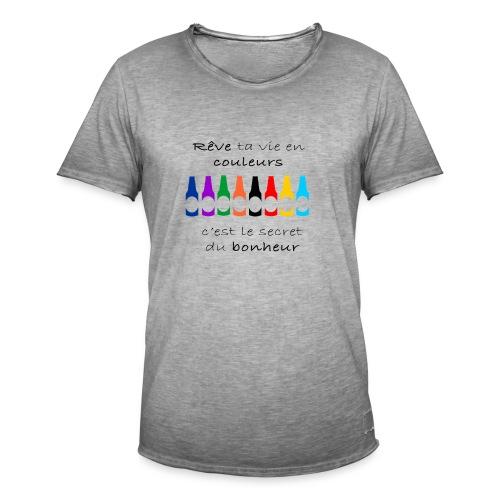 Rêve ta vie en couleurs c'est le secret du bonheur - T-shirt vintage Homme