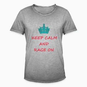KEEP CALM AND RAGE ON - Men's Vintage T-Shirt
