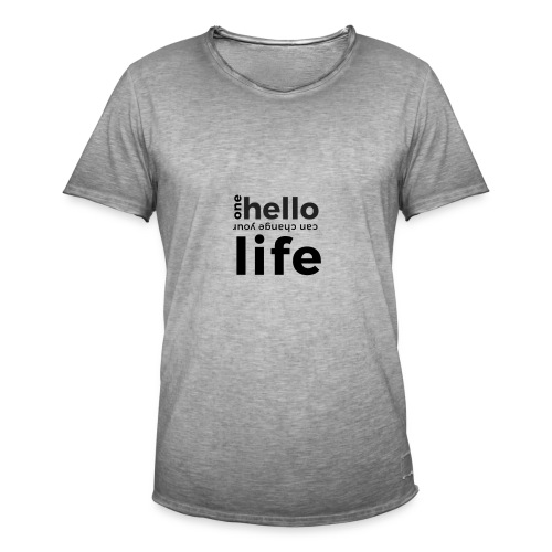 one hello can change your life - Männer Vintage T-Shirt