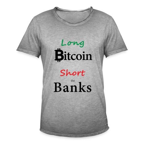 Long Bitcoin Short the Banks - Männer Vintage T-Shirt