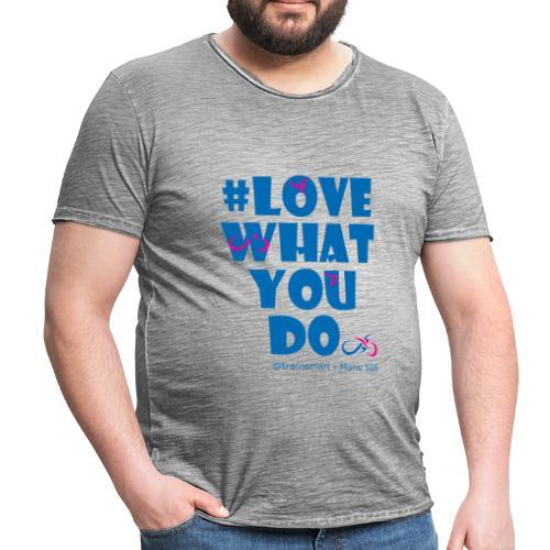 train smart - Love what you do - Männer Vintage T-Shirt