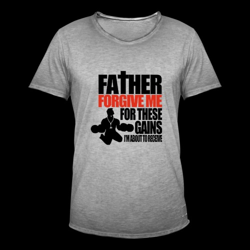 Father forgive me for these GAINS - Männer Vintage T-Shirt