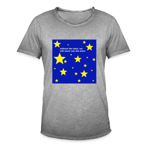 without the dark, we will never see the stars - Männer Vintage T-Shirt