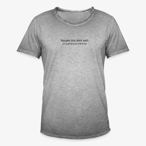 Bought this shirt with cryptocurrency - Men's Vintage T-Shirt