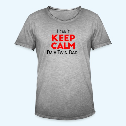 I Can't Keep Calm (Dad's Only!) - Mannen Vintage T-shirt