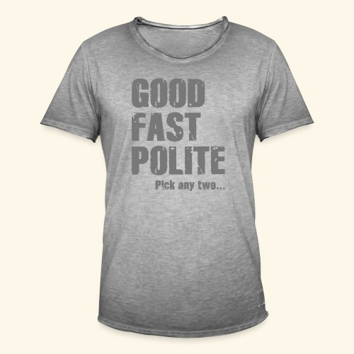 Good Fast Polite - Pick any two... - Herre vintage T-shirt