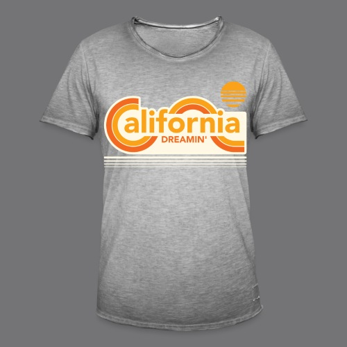 CALIFORNIA DREAMIN Tee Shirts - Men's Vintage T-Shirt