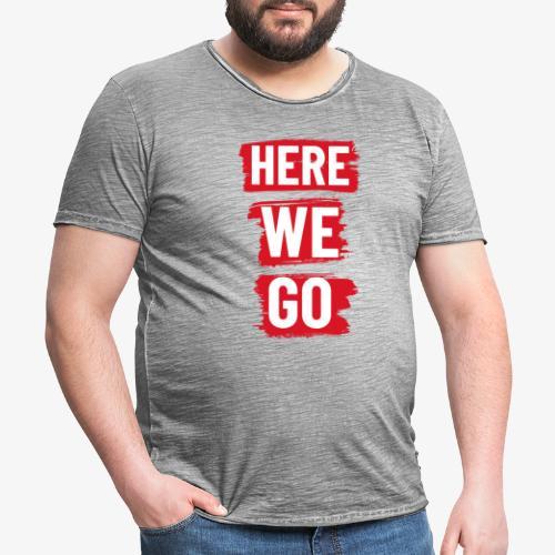 HERE WE GO - Men's Vintage T-Shirt