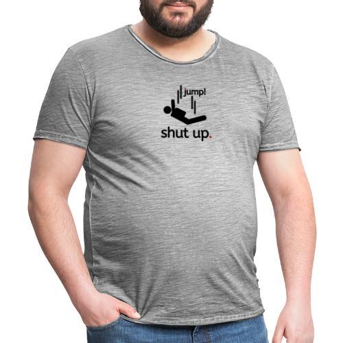 shut up and jump - Maglietta vintage da uomo