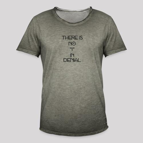 No I in denial - Mannen Vintage T-shirt