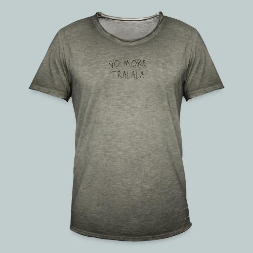 No More Tra La La - Vintage-T-shirt herr