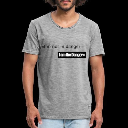 I m not in danger I am the danger - T-shirt vintage Homme