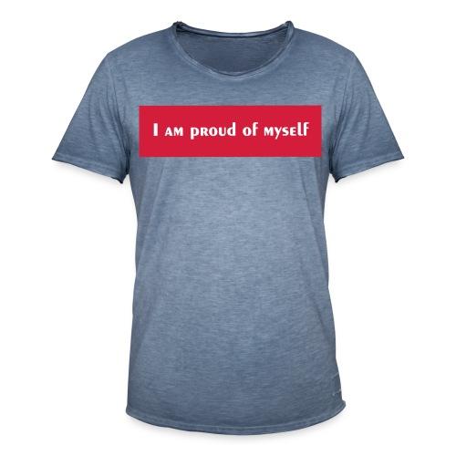 I AM PROUD OF MYSELF - T-shirt vintage Homme
