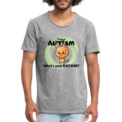 I have AUTISM, what's your excuse? - Men's Vintage T-Shirt