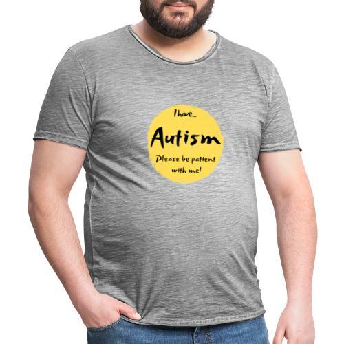 I have autism, please be patient with me! - Men's Vintage T-Shirt