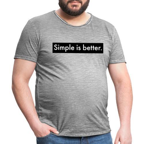 Simple Is Better - Men's Vintage T-Shirt