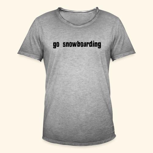 go snowboarding t-shirt geschenk idee - Männer Vintage T-Shirt
