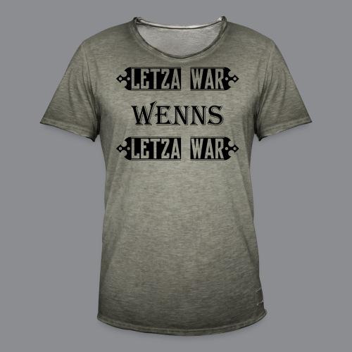 Letza war wenns Letza war - Männer Vintage T-Shirt