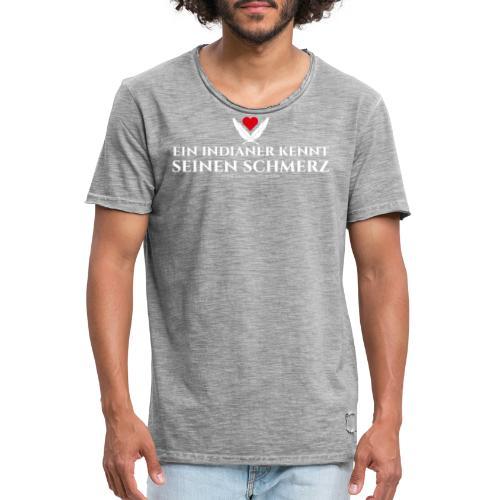 Ein Indianer kennt (k)seinen Schmerz – weiß - Männer Vintage T-Shirt