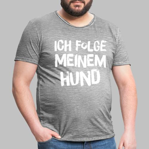 Ich folge meinem Hund - Männer Vintage T-Shirt