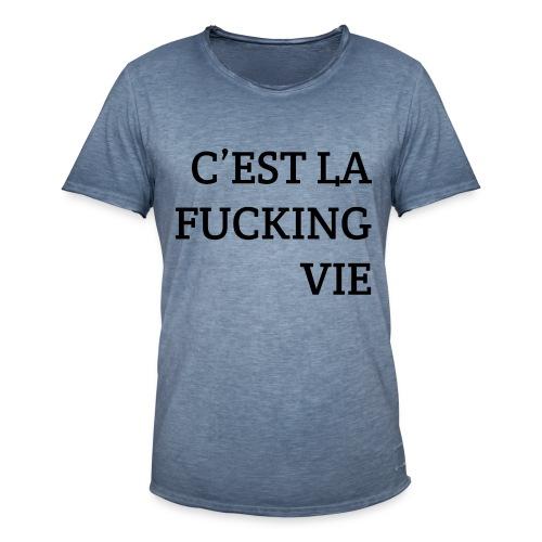 C'est la FUCKING vie - Mannen Vintage T-shirt