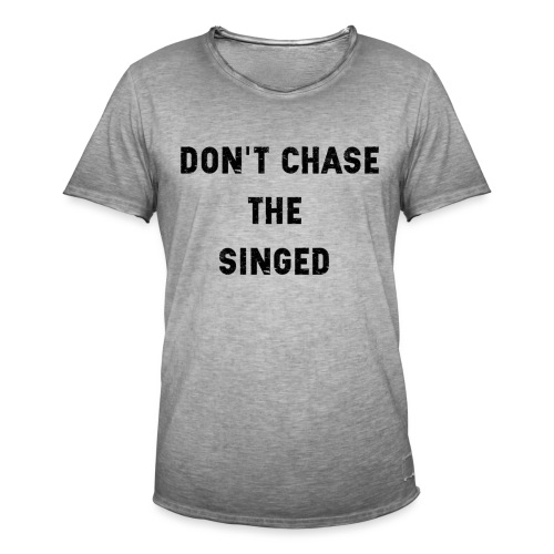 Don't chase the singed - T-shirt vintage Homme