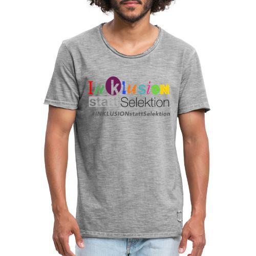 Inklusion statt Selektion - Männer Vintage T-Shirt