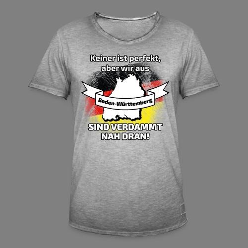 Perfekt Baden-Württemberg - Männer Vintage T-Shirt