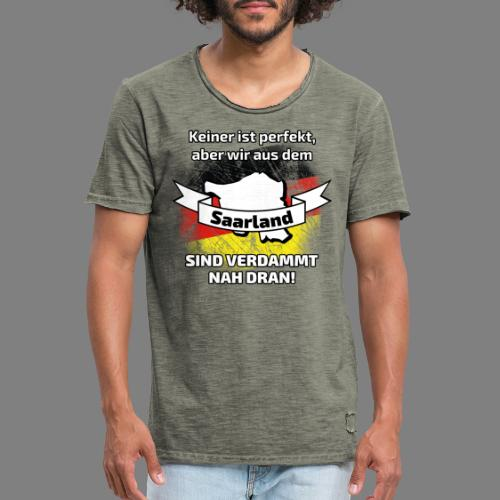 Perfekt Saarland - Männer Vintage T-Shirt