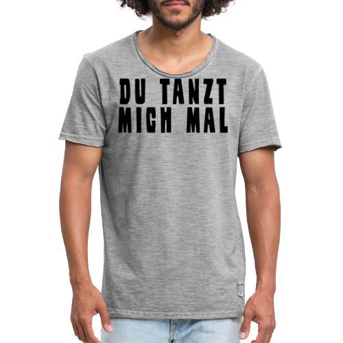 Du Tanzt Mich Mal - Männer Vintage T-Shirt