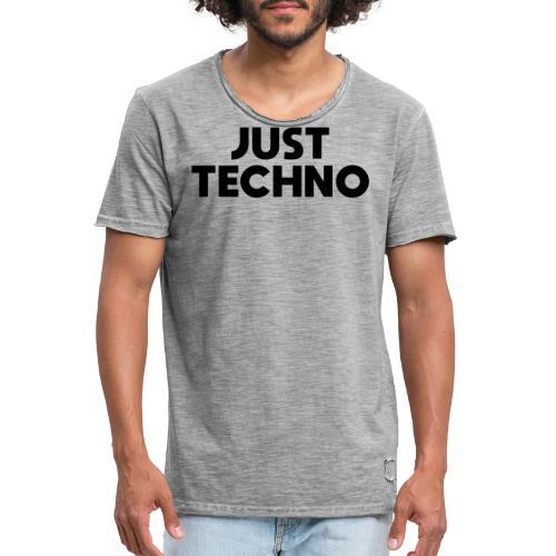 Just Techno - Männer Vintage T-Shirt
